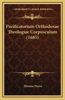 Pacificatorium Orthodoxae Theologiae Corpusculum (1685)