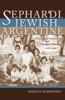 Sephardi, Jewish, Argentine: Community and National Identity, 1880-1960