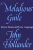 Melodious Guile: Fictive Pattern in Poetic Language