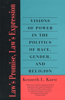 Laws Promise, Laws Expression: Visions of Power in the Politics of Race, Gender, and Religion
