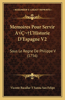 Memoires Pour Servir Aal'historie D'Espagne V2: Sous Le Regne de Philippe V (1756)