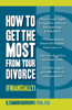 How to Get the Most from Your Divorce (Financially)