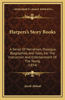 Harpers's Story Books: A Series of Narratives, Dialogue, Biographies, and Tales, for the Instruction and Entertainment of the Young (1854)