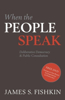 When the People Speak: Deliberative Democracy and Public Consultation [With DVD]