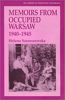 Memoirs from Occupied Warsaw, 1940-45