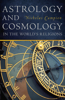 Astrology and Cosmology in the Worldas Religions