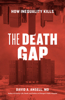 The The Death Gap Death Gap: How Inequality Kills