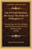 Life of Field Marshal, His Grace the Duke of Wellington V1: Embracing His Civil, Military, and Political Career to the Present Time (1839)
