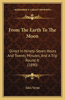 From the Earth to the Moon: Direct in Ninety-Seven Hours and Twenty Minutes, and a Trip Round It (1890)