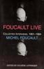 Foucault Live: Interviews, 1961-1984