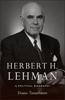 Herbert H. Lehman: A Political Biography