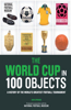 The The World Cup in 100 Objects World Cup in 100 Objects