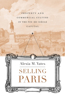 Selling Paris: Property and Commercial Culture in the Fin-De-Siècle Capital