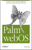 Palm Webos: The Insider's Guide to Developing Applications in JavaScript Using the Palm Mojo(tm) Framework