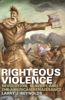 Righteous Violence: Revolution, Slavery, and the American Renaissance
