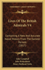 Lives of the British Admirals V4: Containing a New and Accurate Naval History from the Earliest Periods (1817)