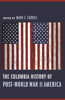 Columbia History of Post-World War II America