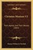Christian Missions V2: Their Agents, and Their Results (1865)