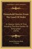 Household Stories from the Land of Hofer: Or Popular Myths of Tirol, Including the Rose Garden of King Lareyn (1871)