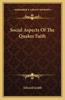 Social Aspects of the Quaker Faith