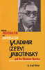 From Nationalism to Universalism: Vladimir (Ze'ev) Jabotinsky and the Ukrainian Question