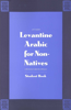 Levantine Arabic for Non-Natives: A Proficiency-Oriented Approach: Student Book