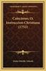 Catecismo, O, Instruccion Christiana (1752)