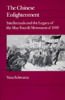 The Chinese Enlightenment: Intellectuals and the Legacy of the May Fourth Movement of 1919
