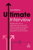 Ultimate Interview: Master the Art of Interview Success with 100s of Typical, Unusual and Industry-Specific Questions and Answers