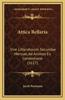 Attica Bellaria: Sive Litteratorum Secundae Mensae, Ad Animos Ex Contentione (1617)