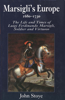 Marsiglis Europe, 1680-1730: The Life and Times of Luigi Ferdinando Marsigli, Soldier and Virtuoso