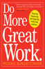 Do More Great Work: Stop the Busywork, and Start the Work That Matters.