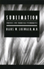 Sublimation: Inquiries Into Theoretical Psychoanalysis