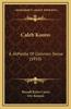Caleb Koons: A A Postle of Common Sense (1910)