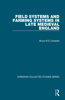 Field Systems and Farming Systems in Late Medieval England