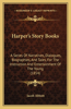 Harper's Story Books: A Series of Narratives, Dialogues, Biographies, and Tales, for the Instruction and Entertainment of the Young (1854)