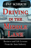 Driving in the Middle Lane: Business and Life Lessons from the Auto Industry