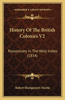 History of the British Colonies V2: Possessions in the West Indies (1834)