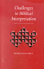 Challenges to Biblical Interpretation: Collected Essays 1991-2001
