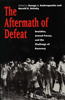 The Aftermath of Defeat: Societies, Armed Forces, and the Challenge of Recovery