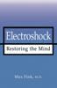 Electroshock: Restoring the Mind