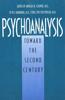 Psychoanalysis: Toward the Second Century
