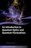 An An Introduction to Quantum Optics and Quantum Fluctuations Introduction to Quantum Optics and Quantum Fluctuations