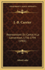 J.-B. Carrier: Representant Du Cantal a la Convention, 1756-1794 (1901)