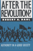 After the Revolution?: Authority in a Good Society, Revised Edition