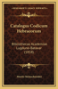 Catalogus Codicum Hebraeorum: Bibliothecae Academiae Lugduno-Batavar (1858)