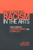 Challenging Racism in the Arts