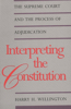 Interpreting the Constitution: The Supreme Court and the Process of Adjudication
