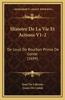 Histoire de La Vie Et Actions V1-2: de Louis de Bourbon Prince de Conde (1694)