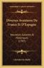 Diverses Avantures de France Et D'Espagne: Nouvelles Galantes Et Historiques (1707)